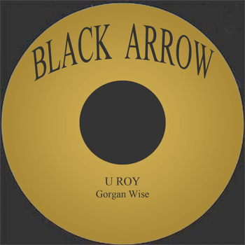 U Roy - Gorgan Wise