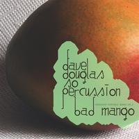 Dave Douglas - GPS, Vol. 3: Bad Mango
