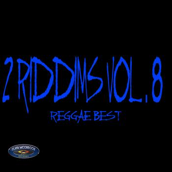 2 Riddims, Vol. 8 - 2 Riddims, Vol. 8