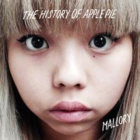 The History Of Apple Pie - Mallory/Shelf Life