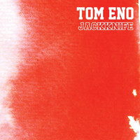 Tom Eno - Jackknife