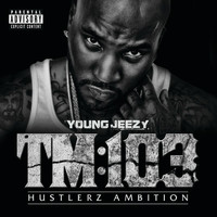 Young Jeezy - TM:103 Hustlerz Ambition (Deluxe [Explicit])