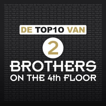 2 Brothers On The 4th Floor - De Top 10 Van