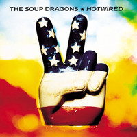 The Soup Dragons - Hotwired