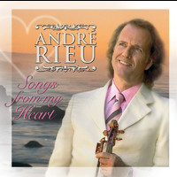 André Rieu - Songs From My Heart (International Version)