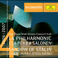 Los Angeles Philharmonic - Shadow of Stalin - Ligeti: Concert Romanesc / Husa: Music for Prague / Lutoslawski: Concerto for Orchestra (DG Concerts LA 2006/2007)