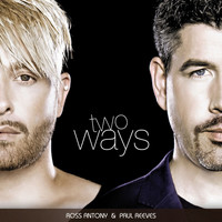 Ross Antony & Paul Reeves - Two Ways