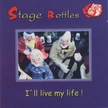 Stage Bottles - I´ll Live My Life