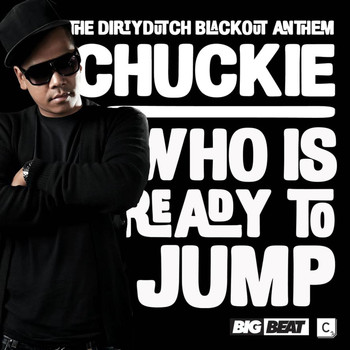 Chuckie - Who Is Ready To Jump (Explicit)