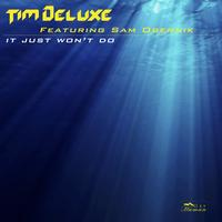 Tim Deluxe - It Just Won't Do