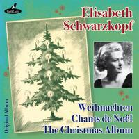 Elisabeth Schwarzkopf - The Christmas Album, Chants de Noël, Weihnachten