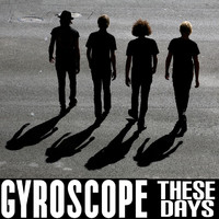 Gyroscope - These Days