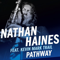 Nathan Haines - Pathway (feat. Kevin Mark Trail) [Radio Edit]