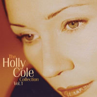 Holly Cole - The Holly Cole Collection Vol. 1