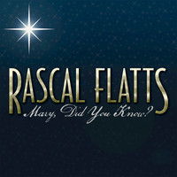 Rascal Flatts - Mary, Did You Know?