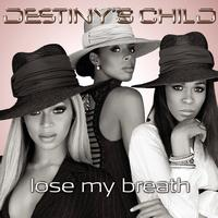 Destiny's Child - Lose My Breath