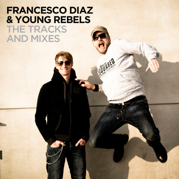 Francesco Diaz & Young Rebels - The Tracks & Mixes