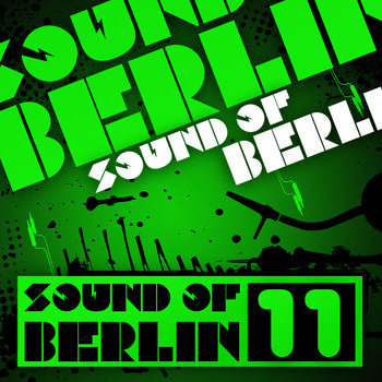 Various Artists - Sound of Berlin 11 - The Finest Club Sounds Selection of House, Electro, Minimal and Techno