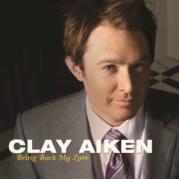 Clay Aiken - Bring Back My Love