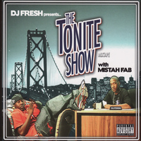 DJ Fresh - The Tonite Show with Mistah Fab