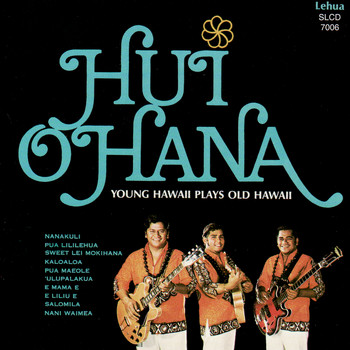 Hui Ohana - Young Hawaii Plays Old Hawaii