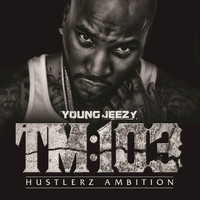 Young Jeezy - TM:103 Hustlerz Ambition ((Edited))
