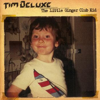 Tim Deluxe - The Little Ginger Club Kid