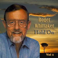 Roger Whittaker - Hold On Vol. 1