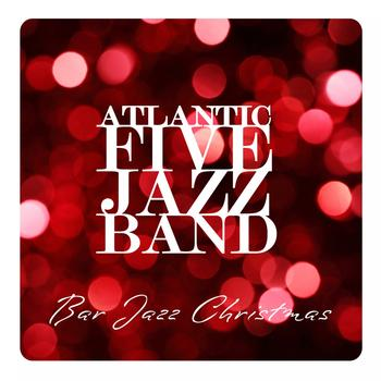 Atlantic Five Jazz Band - Bar Jazz Christmas