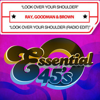 Ray, Goodman & Brown - Look Over Your Shoulder / Look Over Your Shoulder (Radio Edit) [Digital 45]