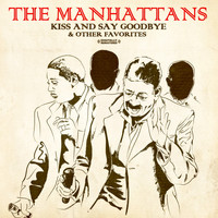 The Manhattans - Kiss And Say Goodbye & Other Favorites