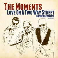 The Moments - Love On A Two Way Street & Other Favorites