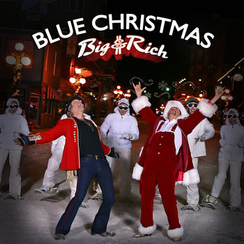 Big & Rich - Blue Christmas (Single Version)