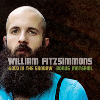 William Fitzsimmons - Gold in the Shadow (Bonus Material)
