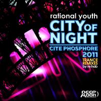 Rational Youth - City of Night / Cite Phosphore 2011