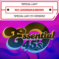 Ray, Goodman & Brown - Special Lady / Special Lady (TV Version) [Digital 45]