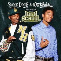 Snoop Dogg & Wiz Khalifa - Mac and Devin Go To High School (Music From and Inspired By The Movie)