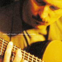 Michael Franks - Abandoned Garden