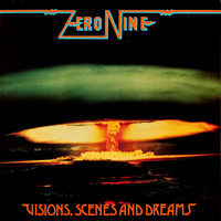 Zero Nine - Visions, Scenes and Dreams