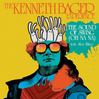 The Kenneth Bager Experience - The Sound Of Swing (Oh Na Na) (feat. Aloe Blacc)