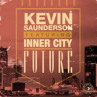 Kevin Saunderson - Future (feat. Inner City)