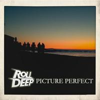 Roll Deep - Picture Perfect