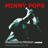 Minny Pops - Standstill to Motion: Live at the Melkweg, 19-03-1981