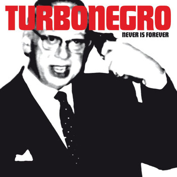 Turbonegro - Never Is Forever (Explicit)