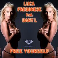 Luca Fregonese feat. Dany L - Free Yourself