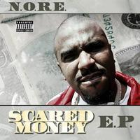 N.O.R.E. - Scared Money - E.P.