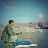 Delon - S.O.N (Something Out of Nothing) Chapter 1