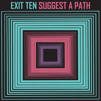 Exit Ten - Suggest a Path