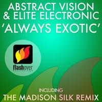 Abstract Vision and Elite Electronic - Always Exotic