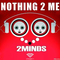 2minds - Nothing 2 Me